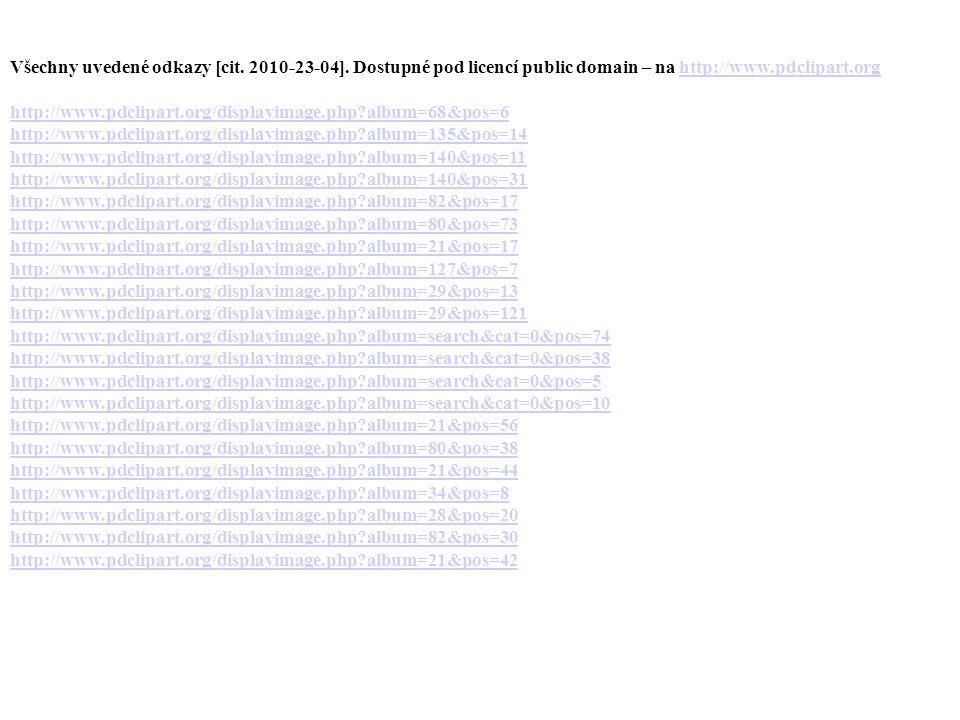 Všechny uvedené odkazy [cit. 2010-23-04]